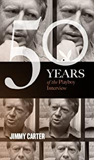 Jimmy Carter: The Playboy Interview (50 Years of the Playboy Interview)