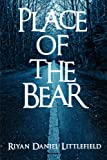 Place of the Bear, Riyan Daniel Littlefield, 160474152X