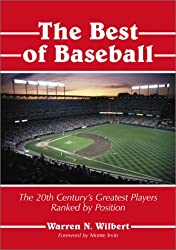 The Best of Baseball: The 20th Century's Greatest Players Ranked by Position
