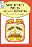 Northwest Indian Iron-on Transfers, Madeleine Orban-Szontagh, 0486284468
