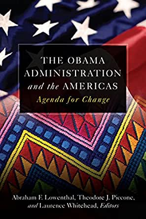 The Obama Administration and the Americas: Agenda for Change ...