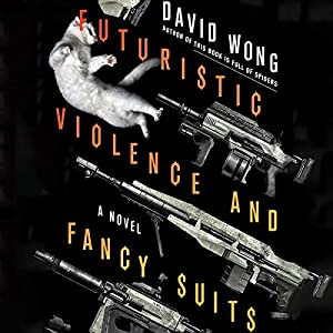 Futuristic Violence and Fancy Suits Hörbuch