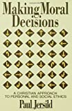 Making Moral Decisions, Paul T. Jersild, 0800624718