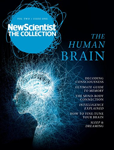 The Human Brain: New Scientist: The Collection (New Scientist: The Collection Volume Two Book 1) (English Edition)