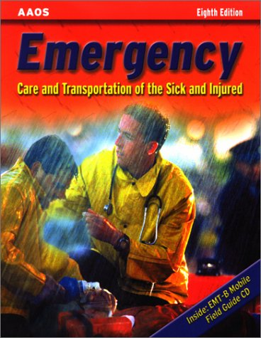 Emergency: Care and Transportation of the Sick and Injured (Book with Mini-CD-ROM for Windows & Macintosh, Palm/Hand