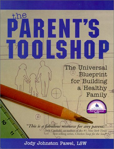 Download The Parent's Toolshop: The Universal Blueprint for Building a Healthy Family PDF