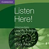 Listen Here! Intermediate Listening Activities CDs (Georgian Press), Clare West, 1107000335