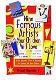 Nine Famous Artists Your Children Will Love, Michael Napoliello, 0971695849