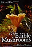 100 Edible Mushrooms, Michael Kuo, 0472031260
