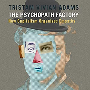 The Psychopath Factory Audiobook