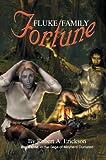 Fluke Family Fortune, Robert A. Erickson, 0595658830