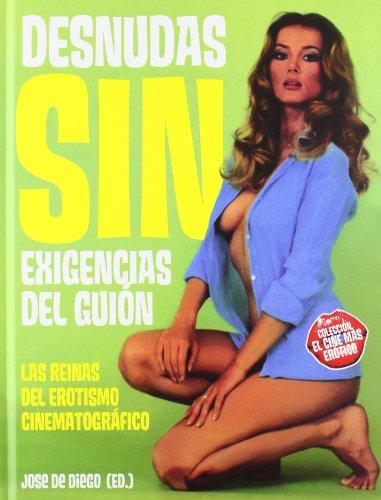 Descargar Libro Desnudas Sin Exigencias Del Guión ) José De Diego Wallace (ed.)