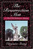 The Resurrection Men, Virginia Stang, 0595364195