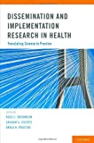 img - for Dissemination and Implementation Research in Health: Translating Science to Practice book / textbook / text book