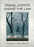Equal Justice under the Law : An Introduction to American Law and the Legal System, Van Dervort, Thomas R., 0314025308