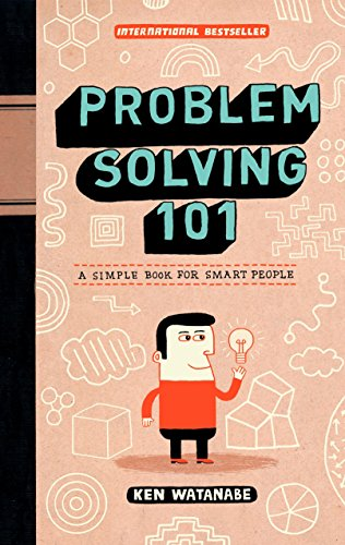 Problem Solving 101: A Simple Book for Smart ()