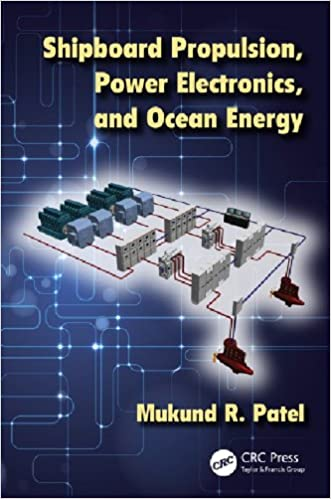 Shipboard Propulsion Power Electronics And Ocean Energy Patel Mukund R Ebook Amazon Com