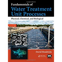 Fundamentals of Water Treatment Unit Processes: Physical, Chemical, and Biological