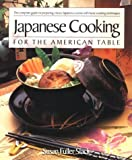 Japanese Cooking for the American Table, Susan F. Slack, 1557882371