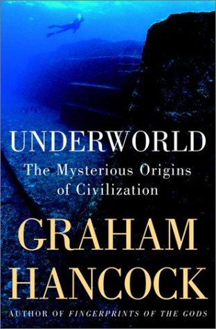 Read Online Underworld: The Mysterious Origins of Civilization pdf epub