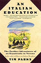 An Italian Education: The Further Adventures of an Expatriate in Verona (An Evergreen book)