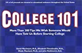College 101 : More Than 300 Tips We Wish Someone Would Have Told Us Before Starting College, MacIntyre, David and Theodosakis, Elizabeth, 0967400406