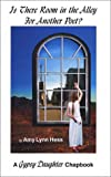 Is There Room in the Alley for Another Poet?, Hess, Amy Lynn, 0971806802