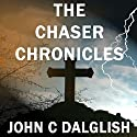 The Chaser Chronicles, Book 1 - 3 Audiobook by John C. Dalglish Narrated by James Killavey