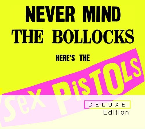 Never Mind the Bollocks, Here's the Sex Pistols (Deluxe Edition) By Sex Pistols (2012-09-24)