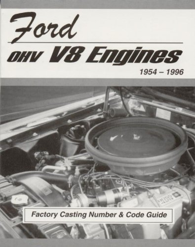 Ford OHV V8 Engines Factory Casting Number and Code Guide 1954-96 (V8 Casting Numbers)