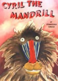 Cyril the Mandrill, Francesca Greco, 193206592X