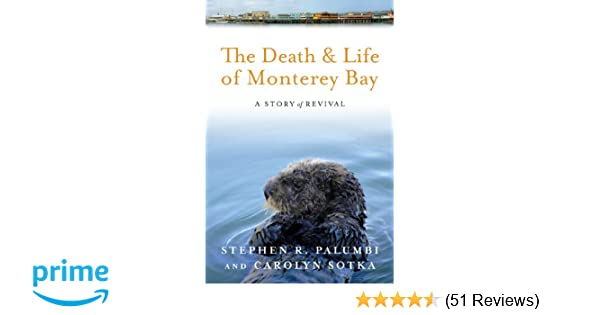 Amazon com: The Death and Life of Monterey Bay: A Story of