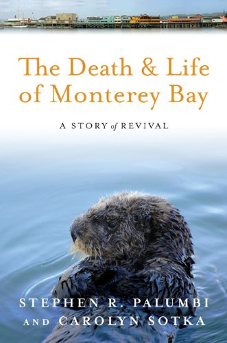 The Death and Life of Monterey Bay: A Story of Revival