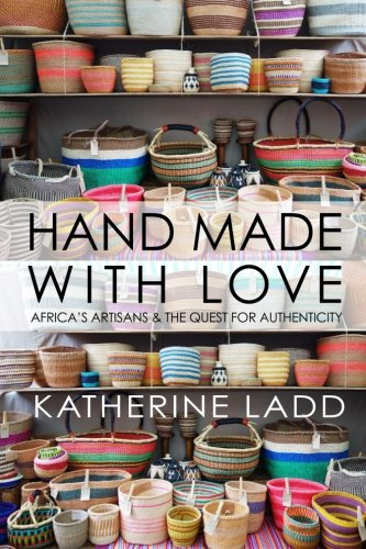 Hand Made With Love: Africa's artisans and the quest for authenticity