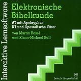 Elektronische Bibelkunde, 1 CD-ROM AT mit Apokryphen, NT und Apostolische Väter. Für Windows 95/98/NT/2000