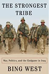 The Strongest Tribe: War, Politics, and the Endgame in Iraq Kindle Edition