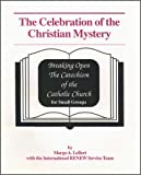 img - for The Celebration of the Christian Mystery (Breaking Open the Catechism of the Catholic Church for Small) (Pt. 2) book / textbook / text book