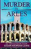 Murder in Arles (Maggie Newberry Mysteries)