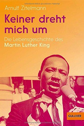 Keiner Dreht Mich Um  Die Lebensgeschichte Des Martin Luther King  Biographie