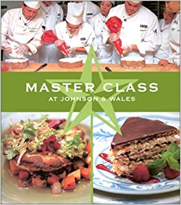 Master Class At Johnson Wales Recipes From The Public Television Series Pbs Cooking Pbs Cooking Bristol Publishing Enterprises 9780970597328 Amazon Com Books
