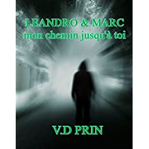 LEANDRO & MARC : mon chemin jusqu'à toi (French Edition)