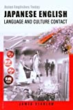Japanese English : Language and Culture Contact, Stanlaw, James, 9622095712