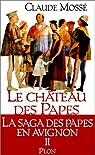 Le château des papes, tome 2 : Les Bâtisseurs par Mossé (II)