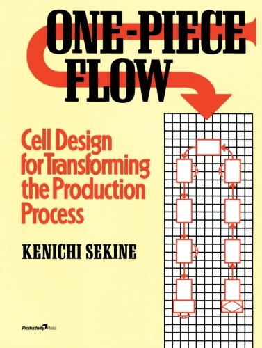 One-Piece Flow: Cell Design for Transforming the Production Process (Volume 3)