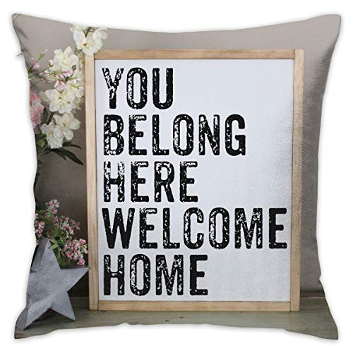 (TRK-KWQDF You Belong Here Welcome Home Throw Pillows Covers for Couch/Bed 18 X 18 Inch, Print for Textile Wallpaper Pattern Home Sofa Cushion Cover Pillowcase Gift Bed Car Living Home)