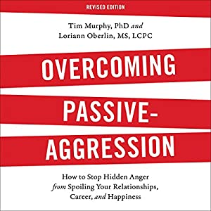 Overcoming Passive-Aggression, Revised Edition Audiobook