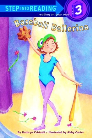 Baseball Ballerina (Step-Into-Reading, Step 3) by Brand: Random House Books for Young Readers
