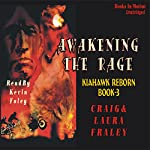 Awakening the Rage | Craig Fraley,Laura Fraley