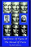 Apollonius of Tyana and the Shroud of Turin, Rob Solarion, 1420847937