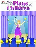 How to Do Plays with Children, Grades K-6, Evan-Moor, 1557993327